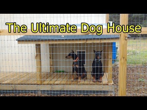 2) the ultimate dog house - youtube | dog | pinterest | dog houses