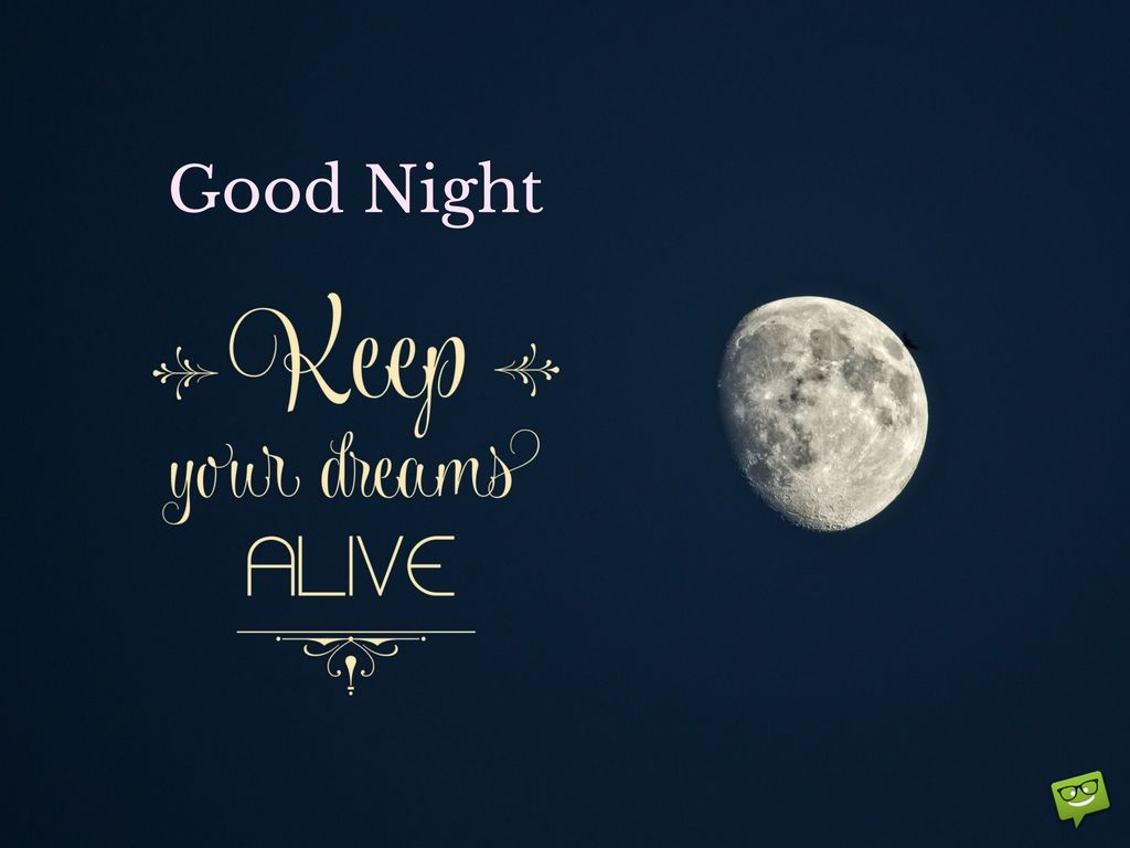 Never Stop Dreaming Good Night Messages For Friends Good Night Messages Good Night Friends Night Messages