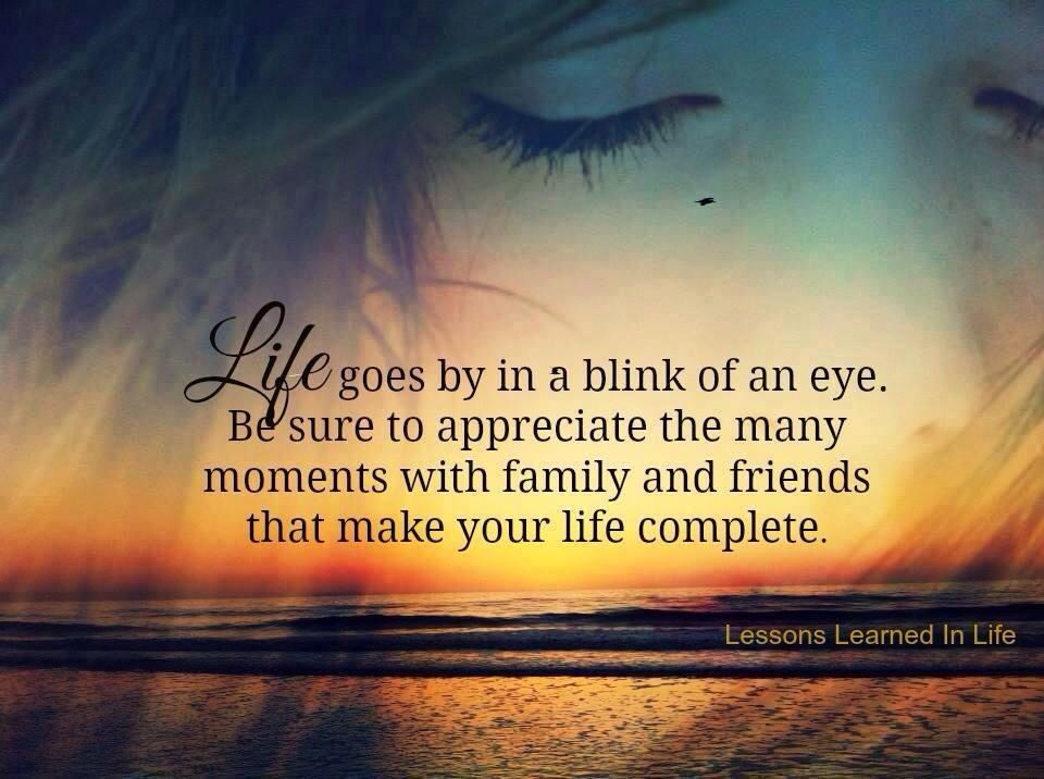Lessons Learnt In This Life In A Blink Of An Eye Your Life Can
