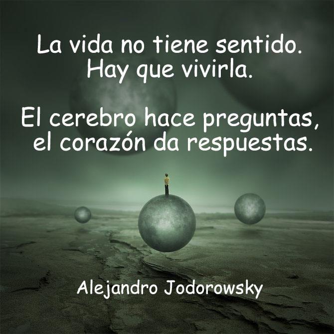 160 Ideas De Alejandro Jodorowsky Jodorowsky Alejandro Jodorowsky Jodorowsky Frases