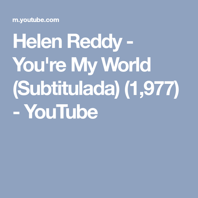 you are my world youtube