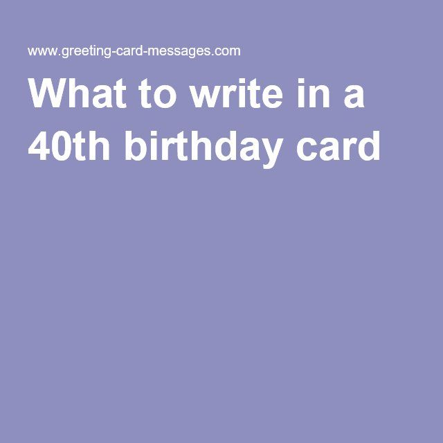 What to write in a 40th birthday card funny pinterest 40th what to write in a 40th birthday card bookmarktalkfo Choice Image