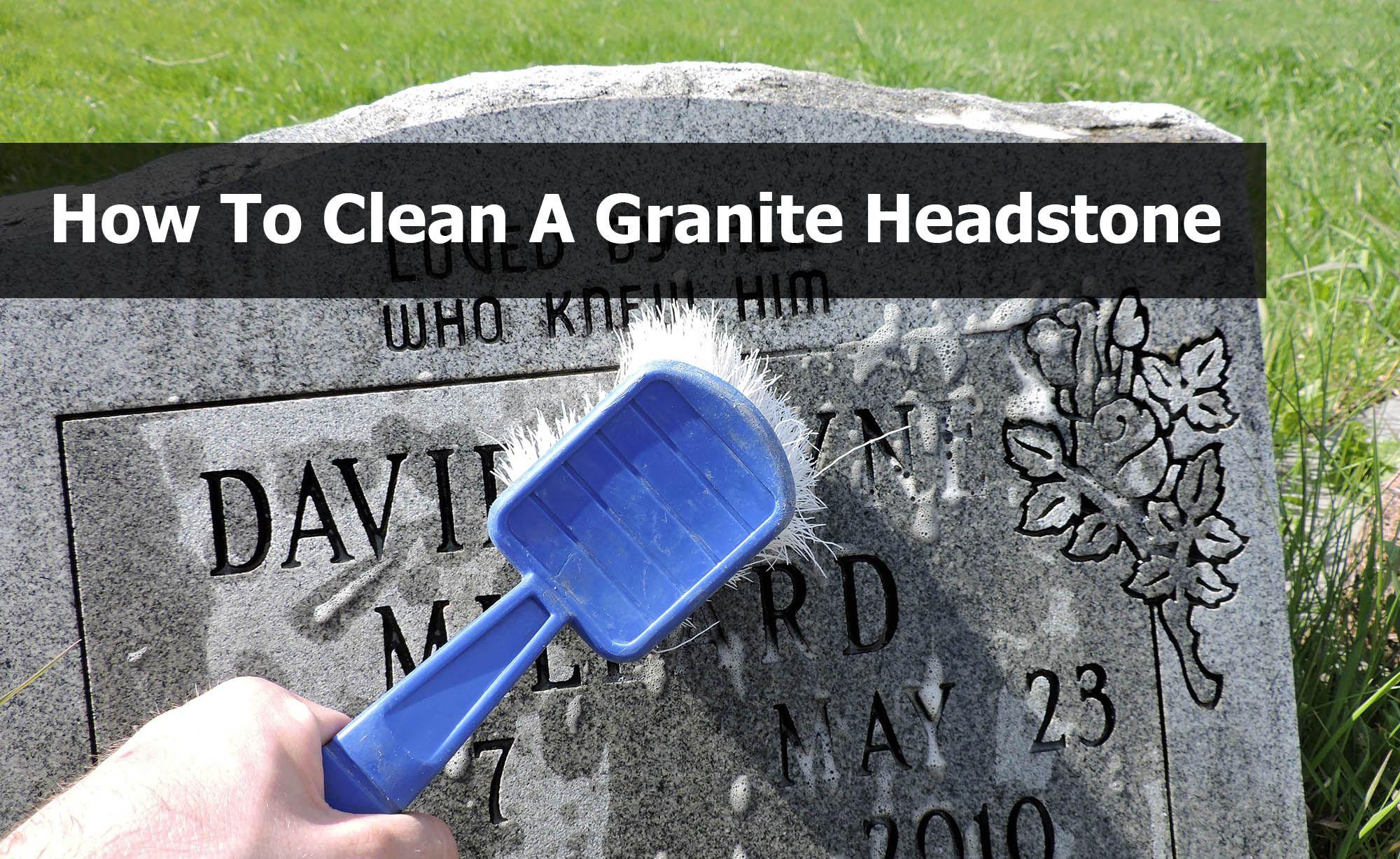Clean Min Jpg 2 000 1 227 Pixels Granite Headstones Headstones How To Clean Headstones