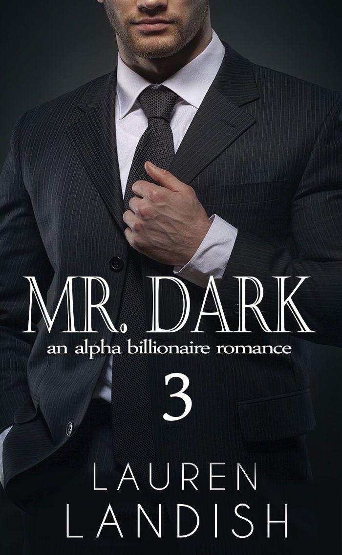 ☆ Mr  Dark: An Alpha Billionaire Romance  : Book 3 :  Lauren