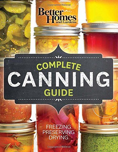 122603a9c0457098305aed6430b3dd86 - Better Homes And Gardens Complete Canning Guide Freezing Preserving Drying