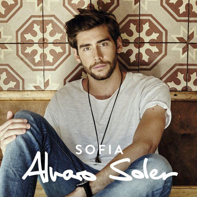 Sofia A Song By Alvaro Soler On Spotify Alvaro Soler Sofia Sofia Latin Music
