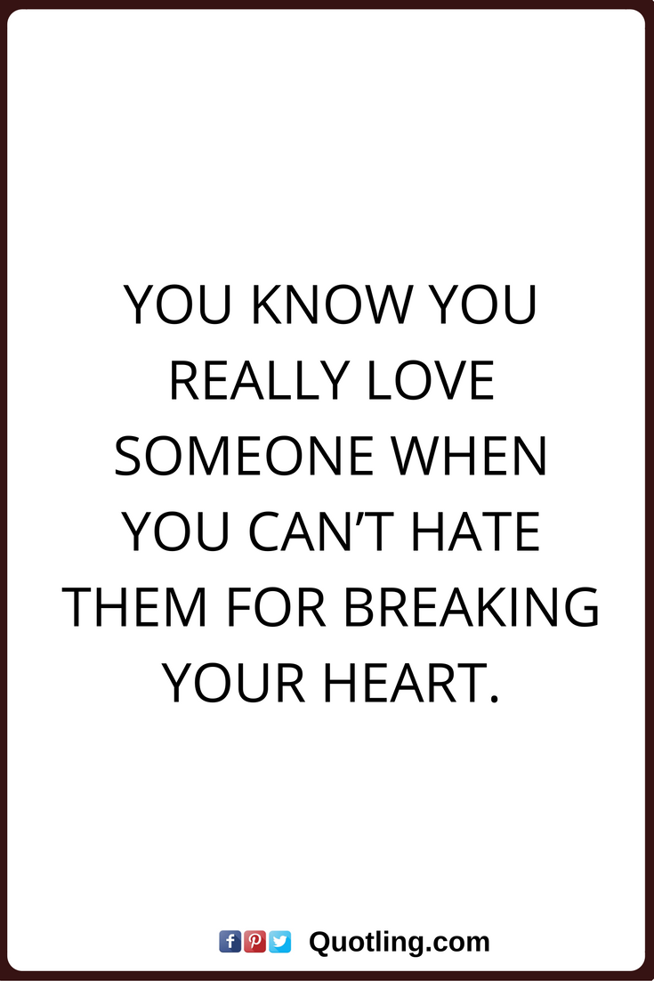 True Love Quotes You Know You Really Love Someone When You Cant
