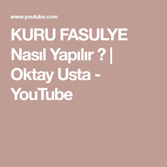KURU FASULYE Nasıl Yapılır ? | Oktay Usta - YouTube