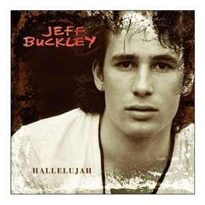jeff buckely--hallelujah...amen!