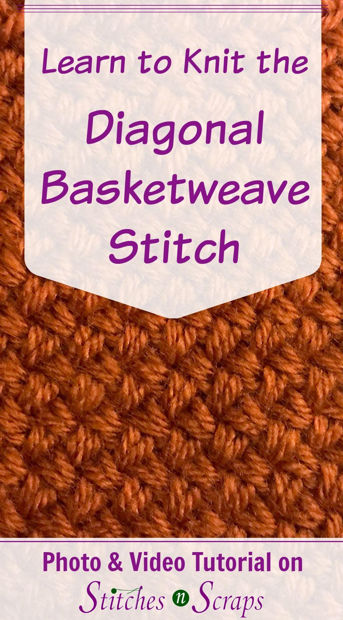 Tutorial - Knit Diagonal Basketweave   Tutorials, Scrap and Stitch