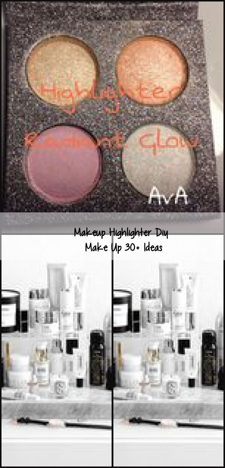 Makeup Highlighter Diy Make Up 30 Ideas Diymakeupbrushcleaner Diymakeuphighlighter Diym In 2020 Diy Makeup Highlighter Makeup Diy Makeup Brush Cleaner