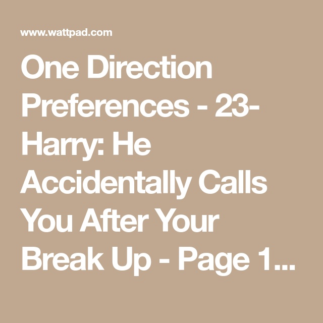One Direction Preferences - 23- Harry: He Accidentally Calls