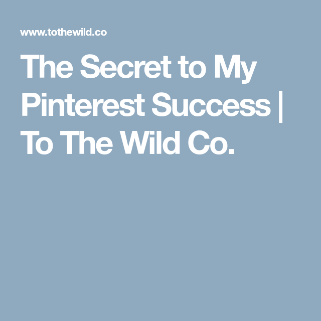 Tailwind The Secret to My Pinterest Success Success
