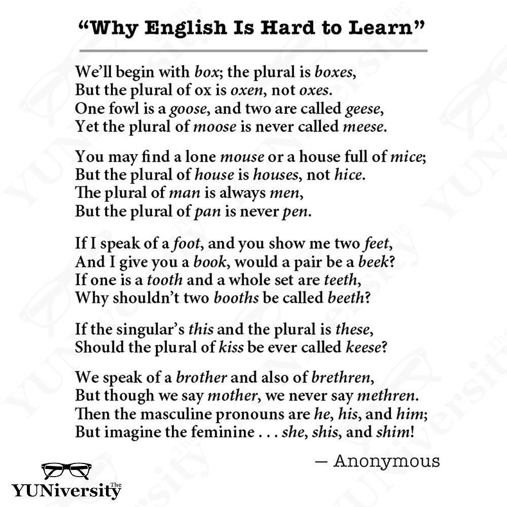 This humorous poem illustrates one reason why English is