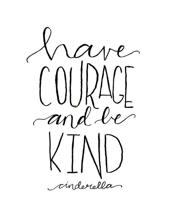 Download Have Courage and Be Kind Printable Cinderella Quote Disney ...