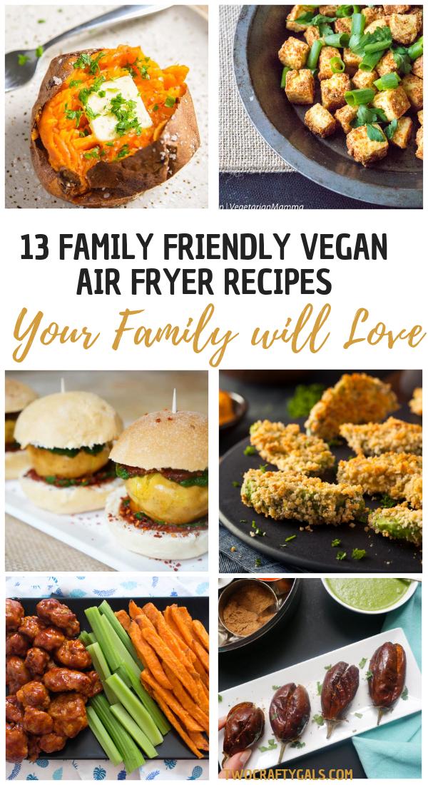13 Family Friendly Vegan Air Fryer Recipes Air Fryer Vegan
