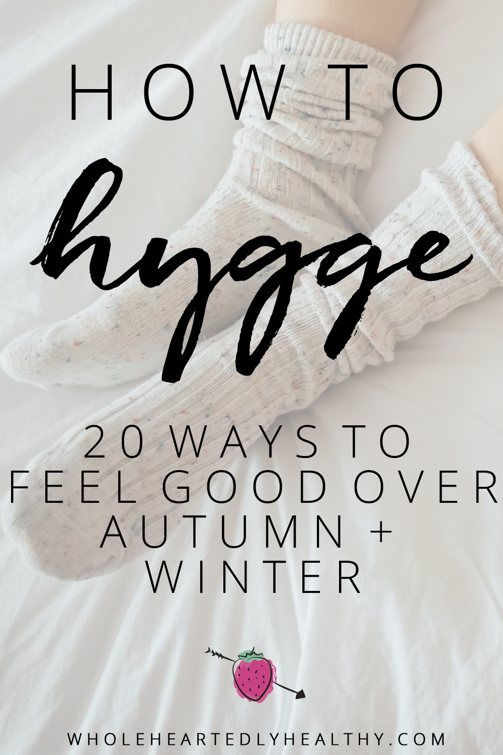 How to Hygge: 20 ways to feel good over autumn and winter ...
