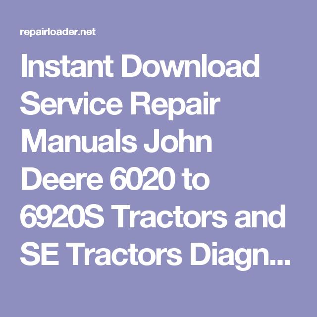 instant download service repair manuals john deere 6020 to 6920s