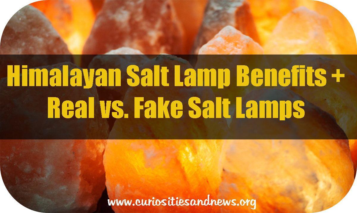 Himalayan Salt Lamp Benefits Real Vs Fake Salt Lamps