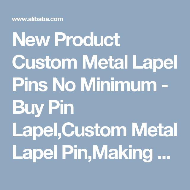 New Product Custom Metal Lapel Pins No Minimum - Buy Pin Lapel