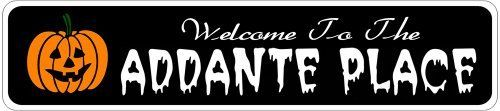 ADDANTE PLACE Lastname Halloween Sign - Welcome to Scary Decor, Autumn, Aluminum - 4 x 18 Inches by The Lizton Sign Shop. $12.99. 4 x 18 Inches. Predrillied for Hanging. Great Gift Idea. Aluminum Brand New Sign. Rounded Corners. ADDANTE PLACE Lastname Halloween Sign - Welcome to Scary Decor, Autumn, Aluminum 4 x 18 Inches - Aluminum personalized brand new sign for your Autumn and Halloween Decor. Made of aluminum and high quality lettering and graphics. Made to last for years o...
