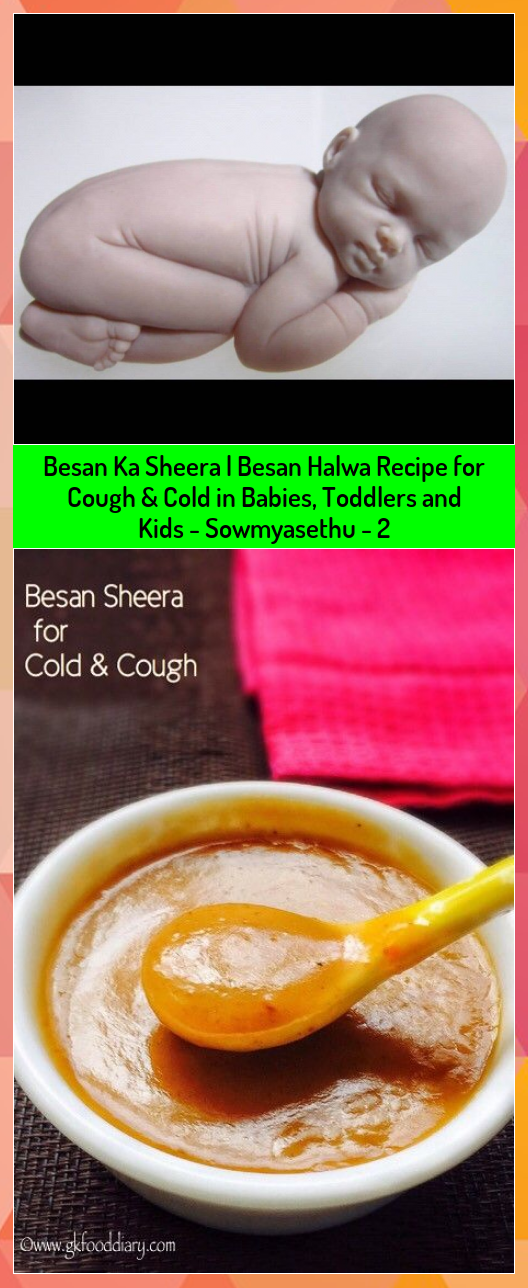 Besan Ka Sheera | Besan Halwa Recipe for Cough & Cold in Babies, Toddlers and Kids - Sowmyasethu - 2 #Babies #Besan #Cold #Cough #Halwa #Kids #Recipe #Sheera #Sowmyasethu #toddlers