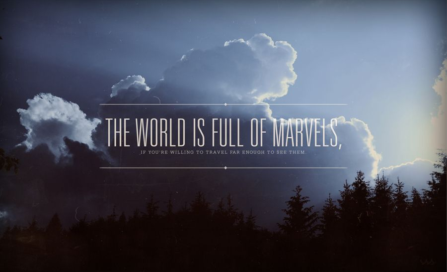 Travel The World Quotes Tumblr: The World Is Full Of Marvels #travel #quotes #typography