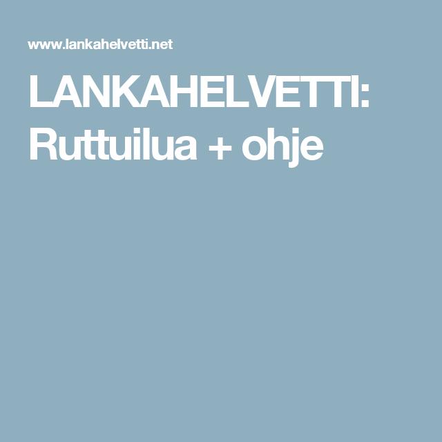 LANKAHELVETTI: Ruttuilua + ohje