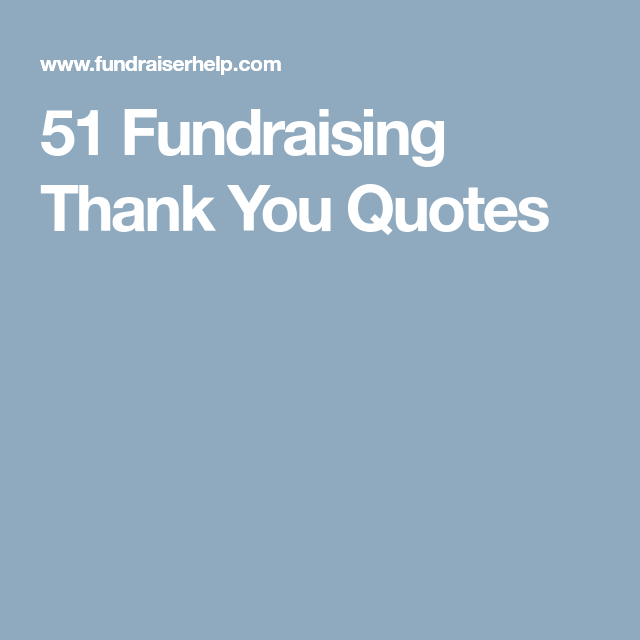 Fundraising Thank You Quotes  Fundraising Letter And Fundraising