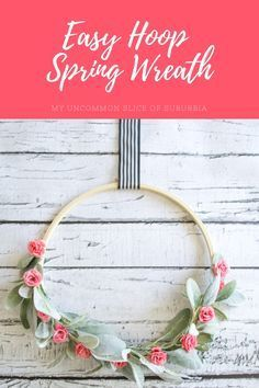 Photo of Spring Floral Hoop Wreath – My Uncommon Slice of Suburbia