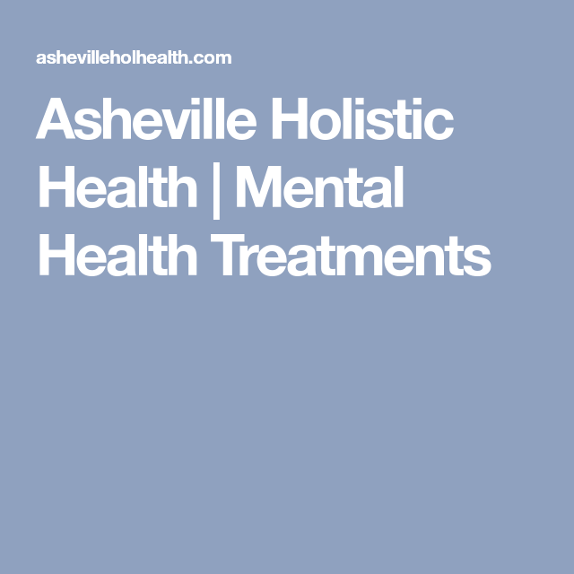 Asheville Holistic Health Mental Health Treatments Therapy