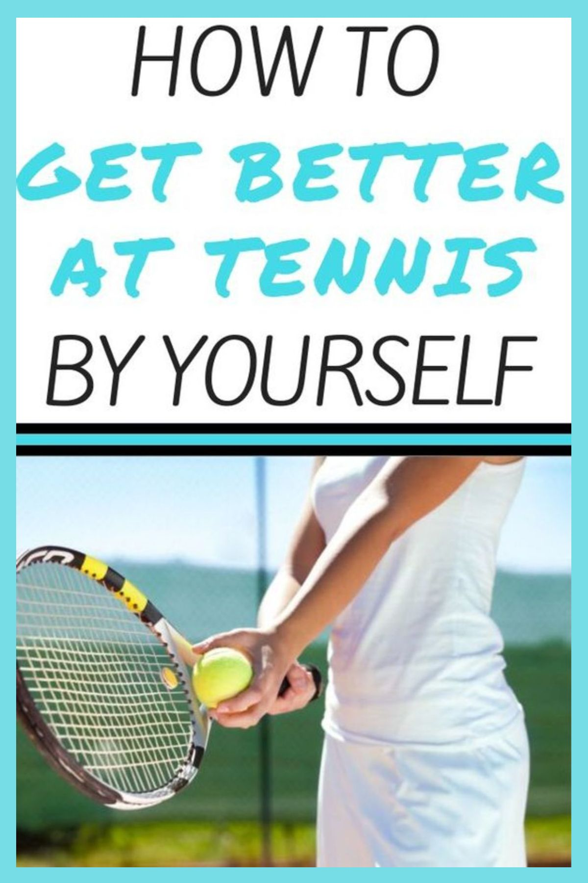 How to Get Better at Tennis By Yourself Tennis, Tennis