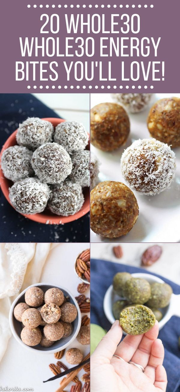 Whole 30 Energy Bites You Have To Try 20 Whole 30 Energy Bites You Have To Try that are all gluten grain dairy  refined sugar free Perfect for prepping as emergency snack...