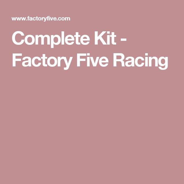 Complete Kit - Factory Five Racing