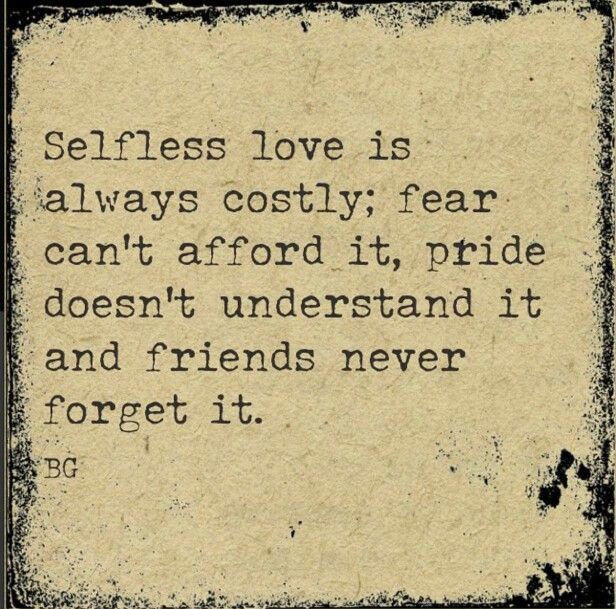 Selfless Love | Selfless love, Selfless quotes, Christian friendship quotes
