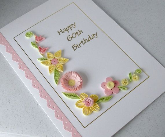 Quilling 60th Birthday Card Handmade By Paperdaisycarddesign