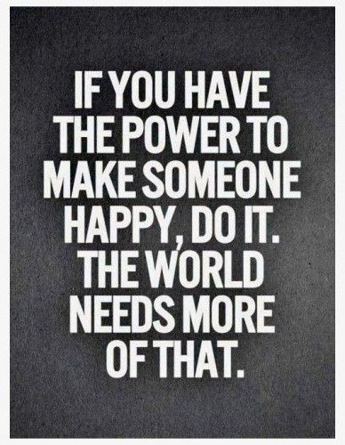 Smile Quote If You Can Make Somebody Anybody Happy Do Itit Will Brighten .