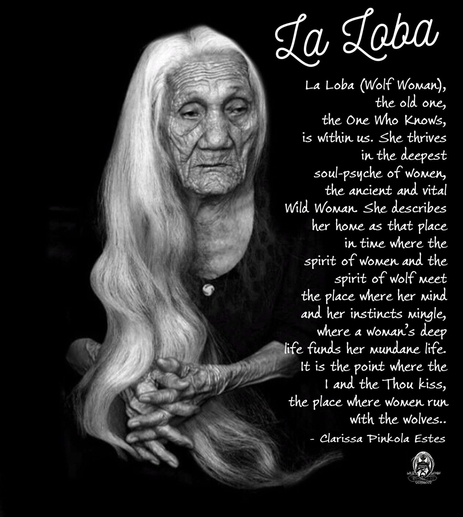 Women Who Run With The Wolves Quotes: La Loba (Wolf Woman), The Old One, The One Who Knows, Is