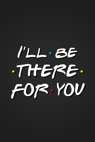 9060f62858691 I'll Be There For You - Designed by Andrew Till | Wallpapers in 2019 ...