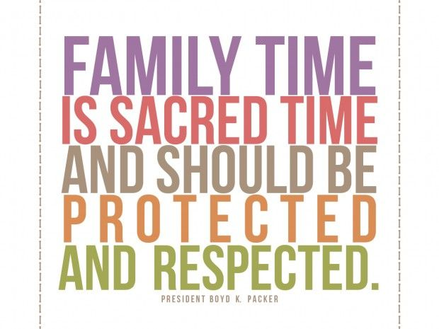Family Time Quote From Uchtdorf Quotes Pinterest Family