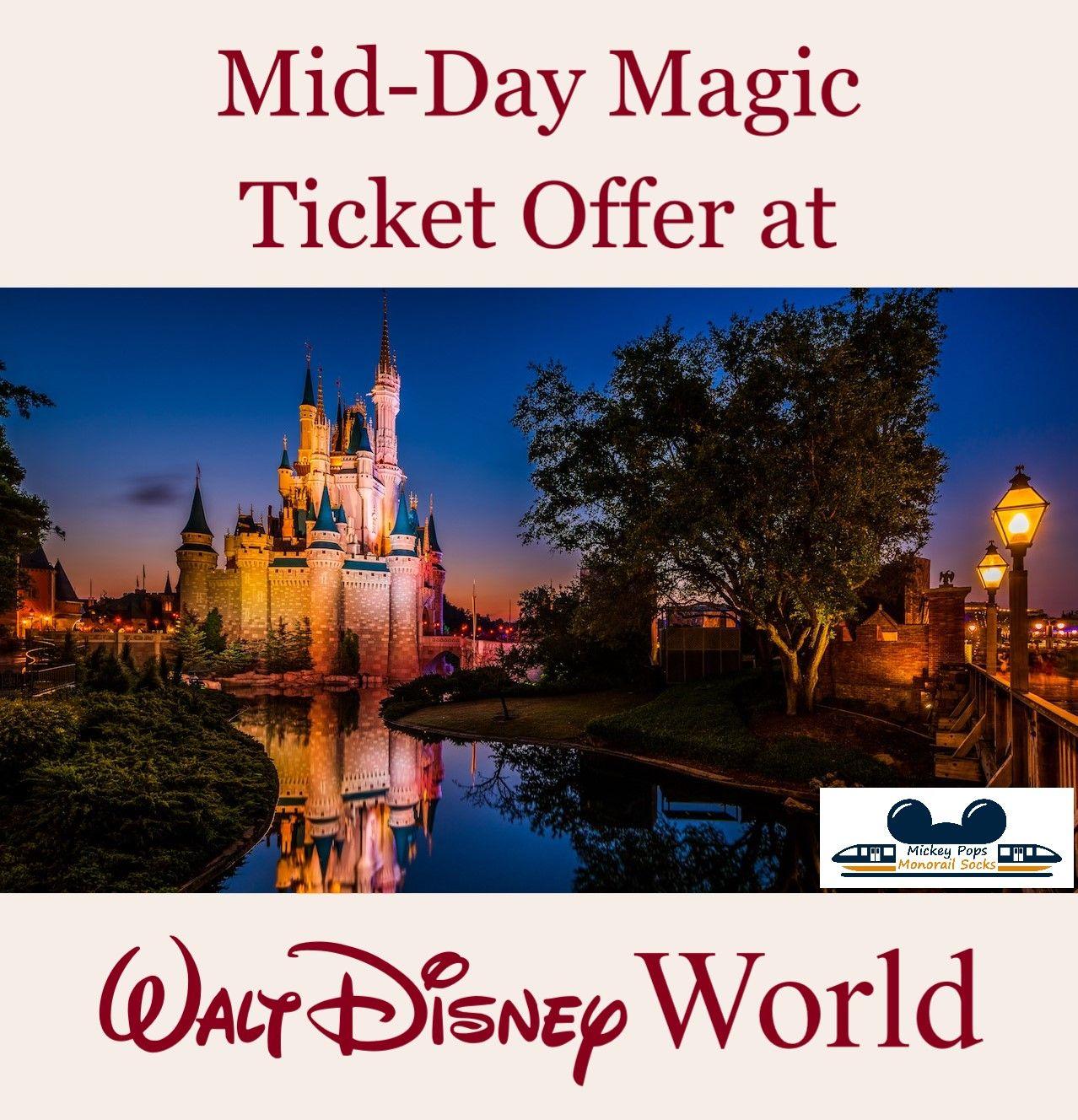 Mid Day Magic Ticket Offer For Walt Disney World Resort 2019 Disney World Planning Disney World Vacation Walt Disney World