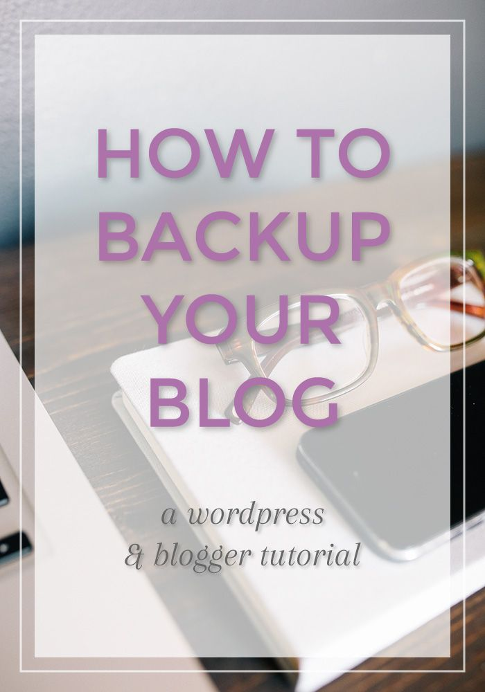 How to backup your blog - Wordpress and Blogger Tutorial #blogging