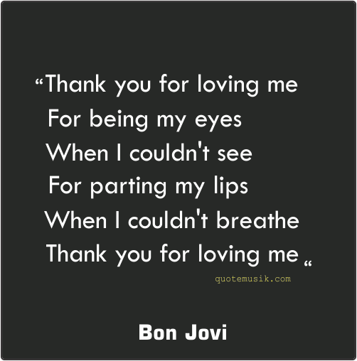 Thank You For Loving Me Quotes Entrancing Love Quotes Thank You For Loving Me From Bon Jovi  Quotes