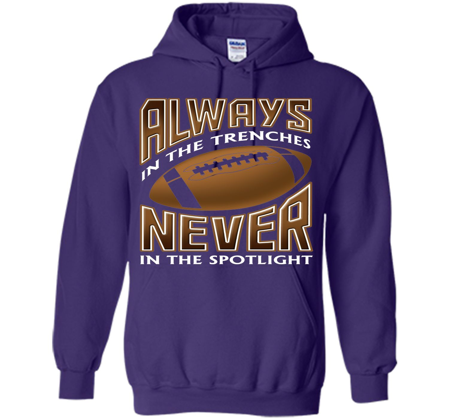 Always In The Trenches Never In The Spotlight T Shirt T-Shirt