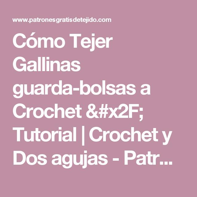 Cómo Tejer Gallinas guarda-bolsas a Crochet / Tutorial | Crochet y ...