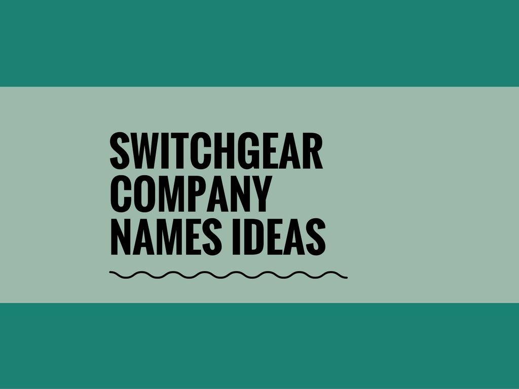 464 Best Switchgear Company Names Thebrandboy Com Company
