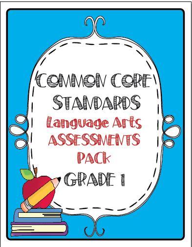 Common Core Language Arts Assessment Pack Grade 1