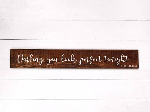 Darling You Look Perfect Tonight Sign Custom Ed Sheeran Lyrics Sign Farmhouse Decor Personaliz Wood Signs Personalized Wood Signs Personalized Signs