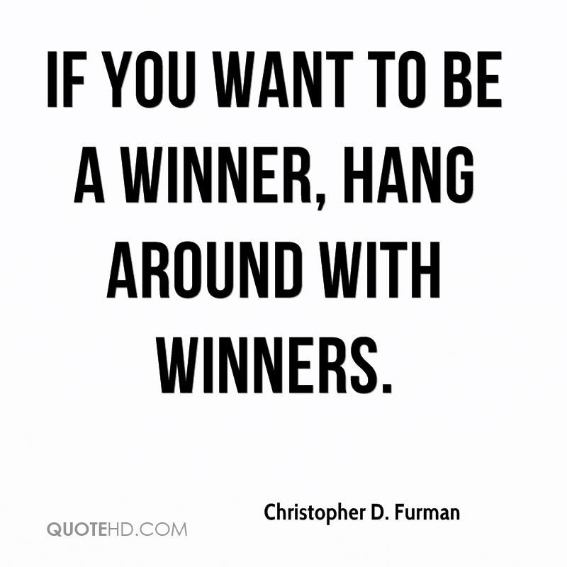 If You Want To Be A Winner Winner Quotes Quotes Inspiring Quotes About Life