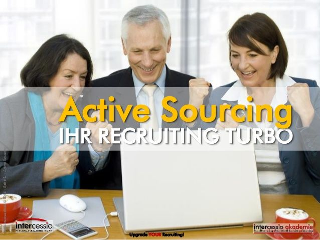 Erfolgreiches Active Sourcing - der Recruiting Turbo via slideshare #sourcing #socialrecruiting